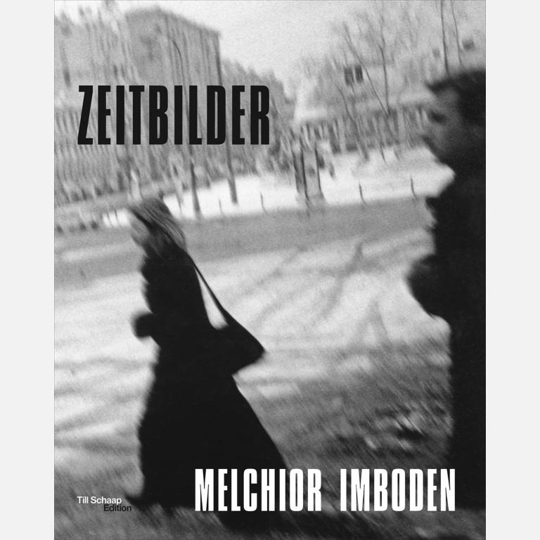 MELCHIOR IMBODEN - ZEITBILDER